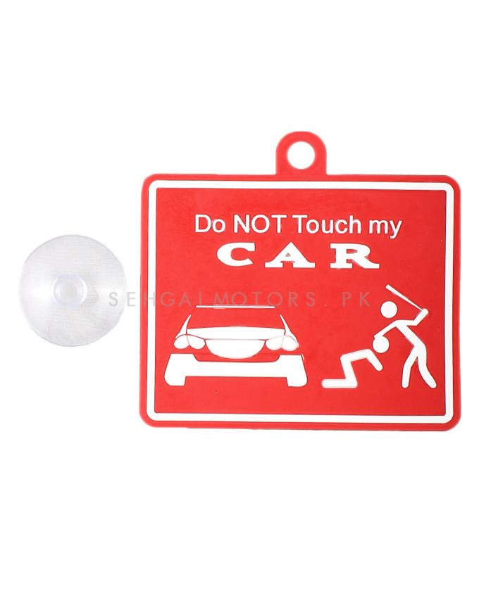 Do Not Touch My Car PVC Hanging Tag for Windshield Red White-SehgalMotors.Pk