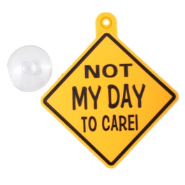 Not My Day To Care PVC Hanging Tag for Windshield-SehgalMotors.Pk