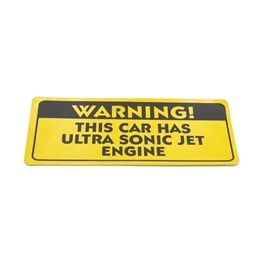 This Car has Ultra Sonic Jet Engine Warning Sticker Yellow-SehgalMotors.Pk