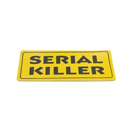 Serial Killer Warning Sticker Yellow Sticker-SehgalMotors.Pk