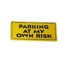 Parking At My Own Risk Sticker-SehgalMotors.Pk