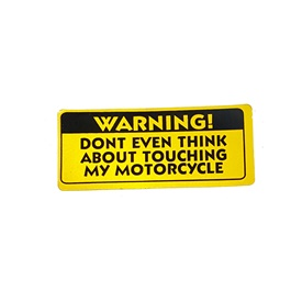 Dont Even Think About Touching My Motorcycle Warning Sticker-SehgalMotors.Pk